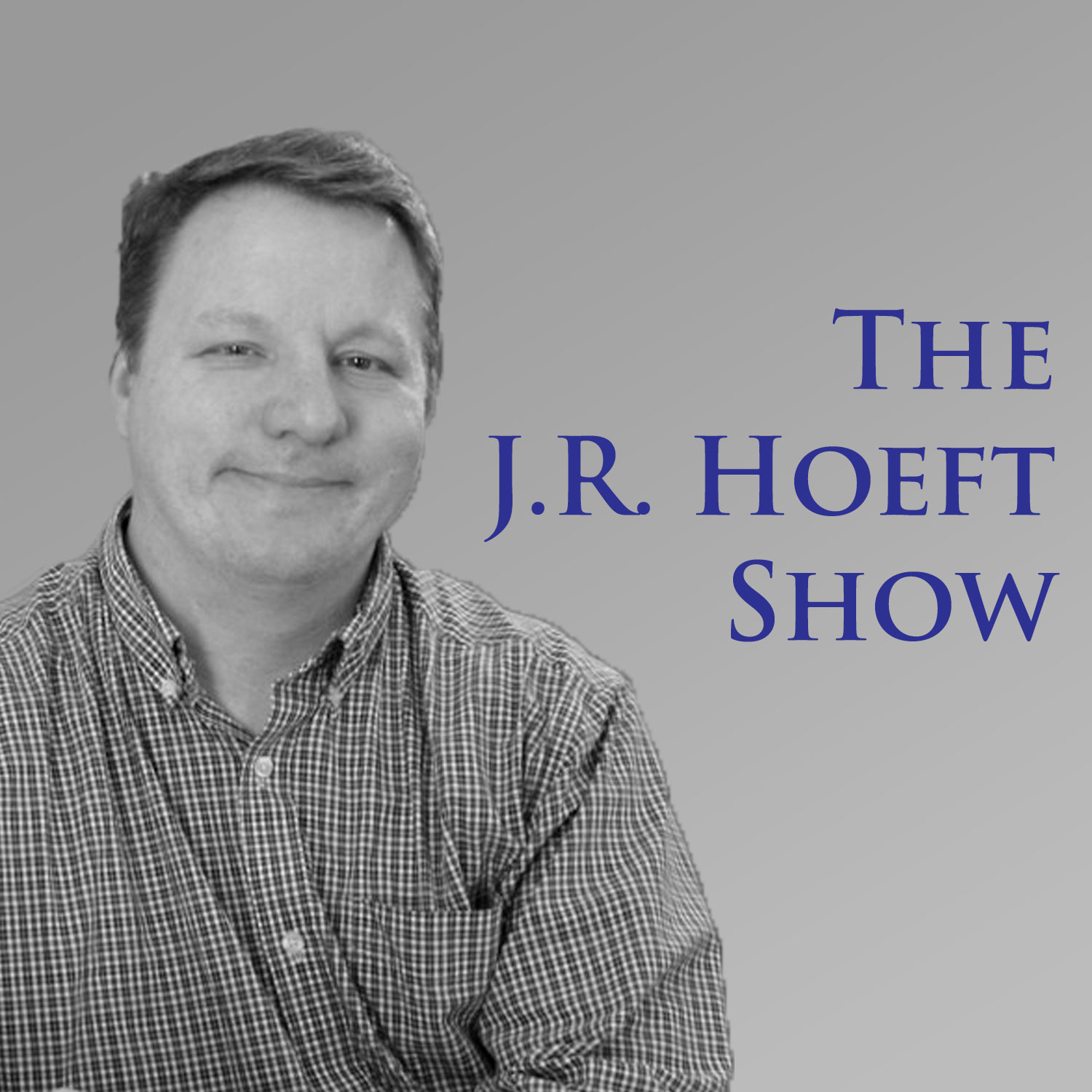 The J.R. Hoeft Show – The J.R. Hoeft Show